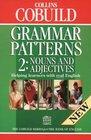 Grammar Patterns II Nouns and Adjectives