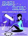 Shag's Zodiac : Offbeat Adventures in Astrology