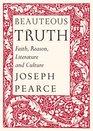 Beauteous Truth Faith Reason Literature  Culture