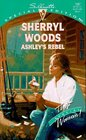 Ashley's Rebel  (That Special Woman!) (The Bridal Path, Bk 2) (Silhouette Special Edition, No 1087)