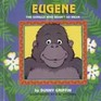 Eugene the Gorilla Who Wasn't So Mean