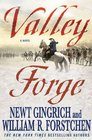 Valley Forge George Washington and the Crucible of Victory