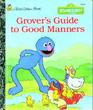 Grover's Guide To Good Manners (Little Golden Books : Sesame Street)