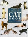 The Complete Cat Book An Encyclopedia of Cats Cat Breeds and Cat Care