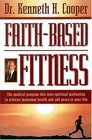 Faithbased Fitness The Medical Program That Uses Spiritual Motivation To Achieve Maximum Health And Add Years To Your Life