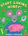 Start Saving Henry