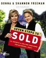 Seven Steps to Sold The Secrets to Selling Your Home for Big Bucks    Fast
