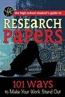 The High School Student's Guide to Research Papers 101 Ways to Make Your Work Stand Out