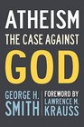 Atheism The Case Against God