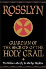 Rosslyn Guardian of the Secrets of the Holy Grail