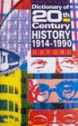 A Dictionary of Twentieth-Century History 1914-1990