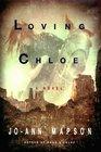 Loving Chloe A Novel