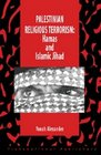 Palestinian Religious Terrorism Hamas and Islamic Jihad
