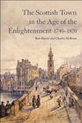 The Scottish Town in the Age of the Enlightenment 1740-1820