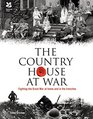 Country House at War Fighting the Great War at Home and in the Trenches