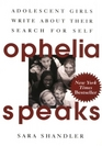 Ophelia Speaks : Adolescent Girls Write About Their Search for Self
