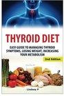 Thyroid Diet Easy Guide to Managing Thyroid Symptoms Losing Weight Increasing Your Metabolism