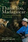 Thank You Madagascar The Conservation Diaries of Alison Jolly