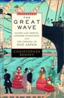 The Great Wave  Gilded Age Misfits Japanese Eccentrics and the Opening of Old Japan