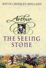 The Seeing Stone (Arthur Trilogy, Bk 1)