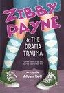 Zibby Payne & the Drama Trauma (Zibby Payne, Bk 2)