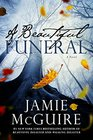 A Beautiful Funeral: A Novel