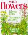 Wild Flowers of the British Isles and Northern Europe