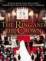 The Ring and the Crown A History of Royal Weddings 1066-2011