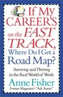 If My Career's on the Fast Track, Where Do I Get a Road Map?