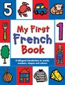 My First French Book A Bilingual Introduction to Words Numbers Shapes and Colours