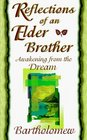 Reflections of an Elder Brother Awakening from the Dream