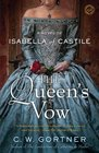 The Queen's Vow A Novel of Isabella of Castile