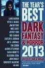 The Year's Best Dark Fantasy  Horror 2013