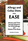 Allergy and Celiac Diets With Ease Revised Money and Time Saving Solutions for Food Allergy and Gluten-Free Diets