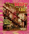 A Very Brady Guide to Life: Groovy Solutions to Life's Most Puzzling Dilemmas