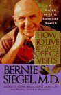 How to Live Between Office Visits A Guide to Life Love and Health