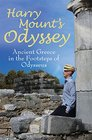 Harry Mount's Odyssey Ancient Greece in the Footsteps of Odysseus