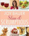 Slim and Scrumptious More Than 75 Delicious Healthy Meals Your Family Will Love