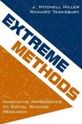 Extreme Methods Innovative Approaches to Social Science Research