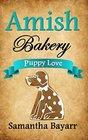 Amish Bakery Amish Sweethearts Puppy Love