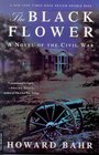 The Black Flower : A Novel of the Civil War