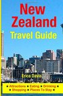 New Zealand Travel Guide: Attractions, Eating, Drinking, Shopping & Places To Stay
