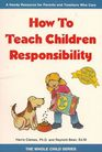 How To Teach Children Responsibility (Whole Child Series)