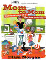 Mom to Mom:  Confessions of a 'Mother Inferior'
