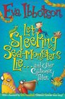 Let Sleeping SeaMonsters Lie and Other Cautionary Tales
