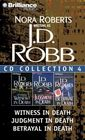J. D. Robb Collection 4:  Witness in Death / Judgment in Death / Betrayal in Death (In Death) (Audio CD) (Abridged)