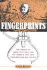 Fingerprints : The Origins of Crime Dectection and the Murder Case That Launched Forensic Science