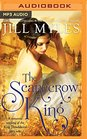 The Scarecrow King A Romantic Retelling of the King Thrushbeard Fairy Tale