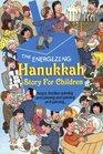 The Energizing Hanukkah Story for Children