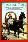 Changing Times The Story of a Tennessee Walking Horse and the Girl Who Proves That Grown-Ups Don't Always Know Best